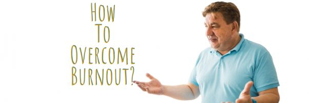 How to overcome burnout?